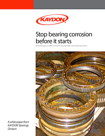 Stop bearing corrosion before it starts - Kaydon Bearings white paper