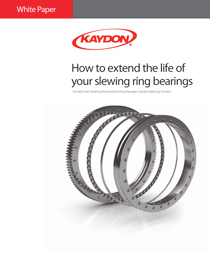 How to extend the life of your slewing ring bearings - Kaydon Bearings white paper