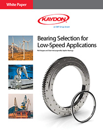 Bearing selection for low-speed applications - Kaydon Bearings white paper